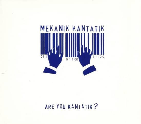 Mekanik Kantatik - Album Are you Kantatik