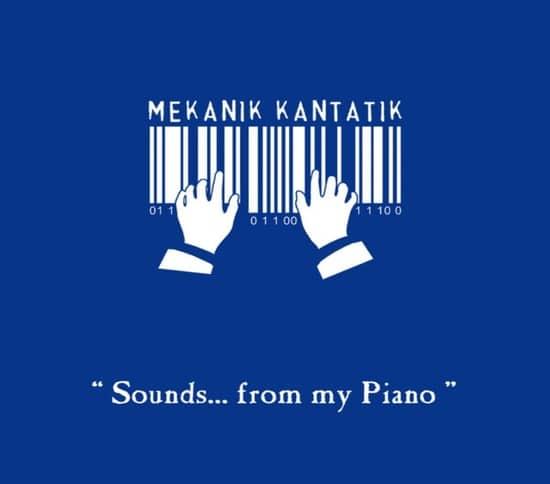Mekanik Kantatik - Album Sounds From My Piano